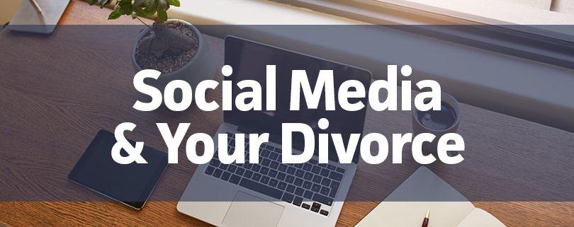 social media and your divorce
