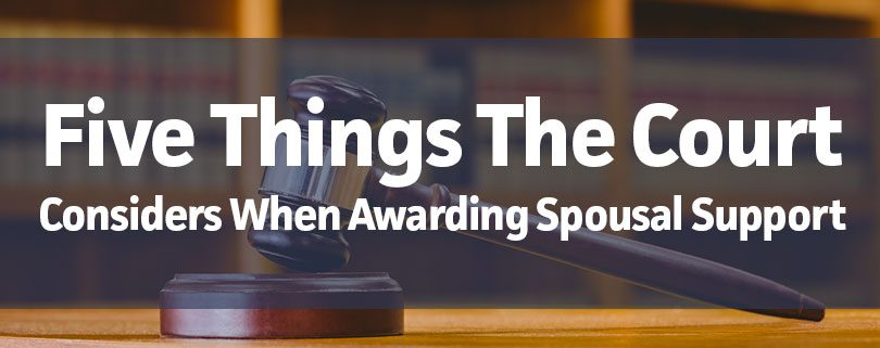 five-things-court-considers-spousal-support