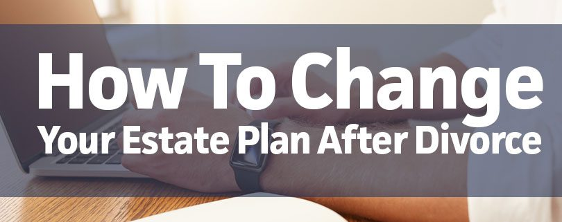 how-to-change-your-estate-planning