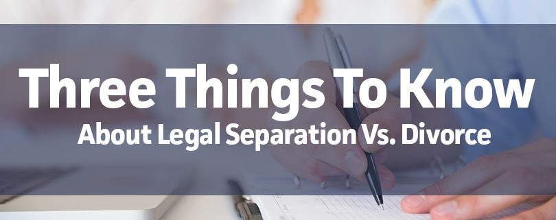 three-things-to-know-about-legal-separation-divorce