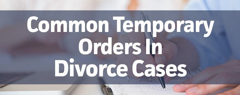 common-temporary-orders-in-divorce-cases
