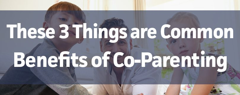 these-3-things-are-common-benefits-of-co-parenting