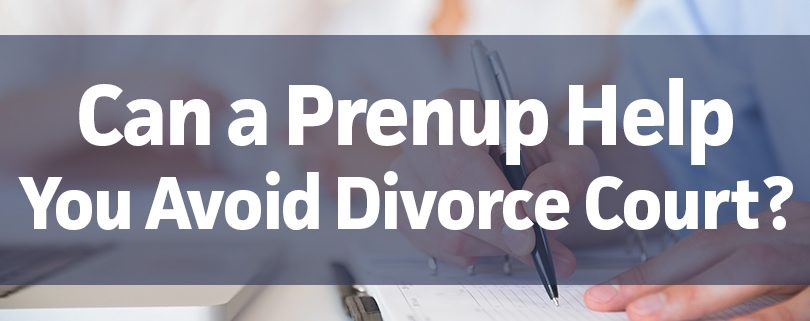 can-a-prenup-help-you-avoid-divorce-court