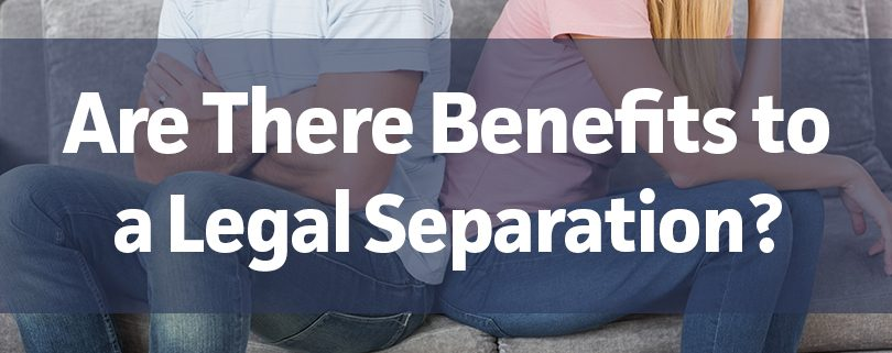 are there benefits to a legal separation