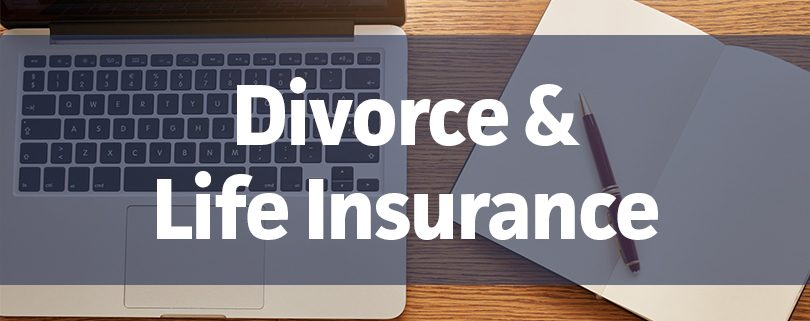 divorce and life insurance