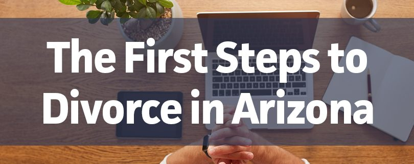 first steps to divorce in arizona