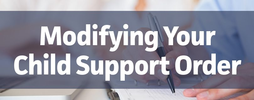 modifying your child support order