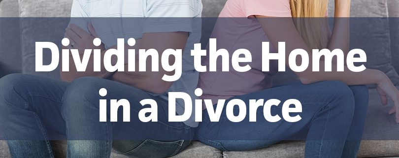 dividing the home in divorce