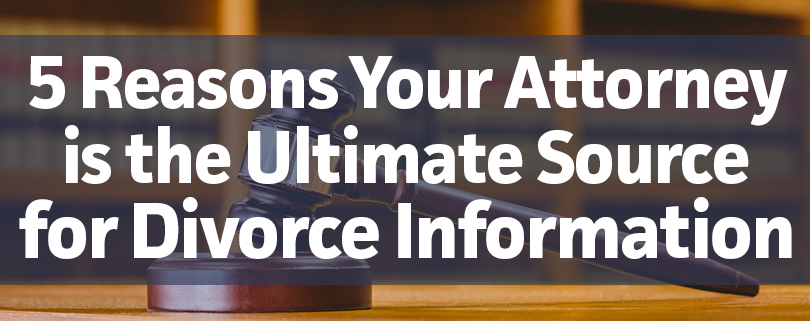 5 reasons your attorney is the ultimate source for divorce 5 reasons your attorney is the ultimate source for divorce information solutioingenieria Gallery