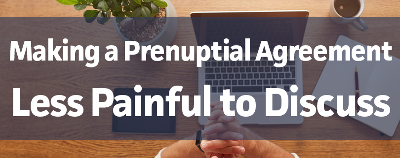 Making A Prenuptial Agreement Less Painful To Discuss The Sampair