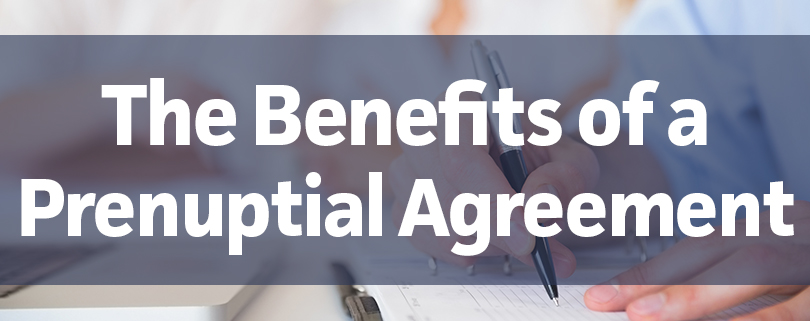 The Benefits Of A Prenuptial Agreement The Sampair Group